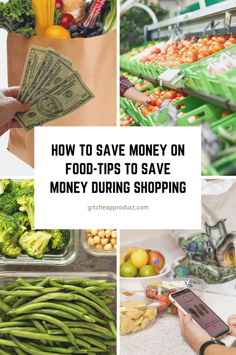 How to save money on food-tips to save money during shopping