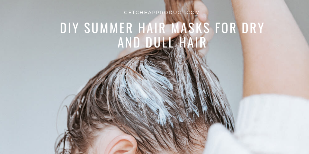 Summer Hair masks for dry and dull hair